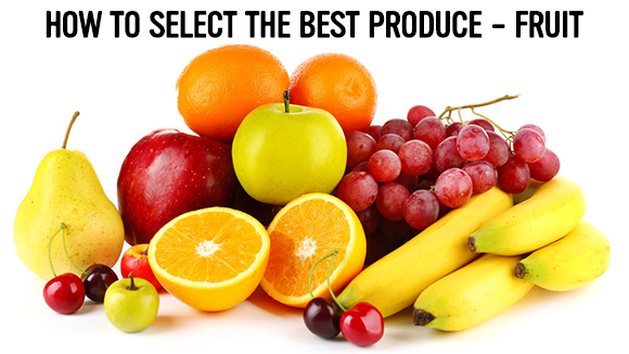 How to select the best produce – fruit