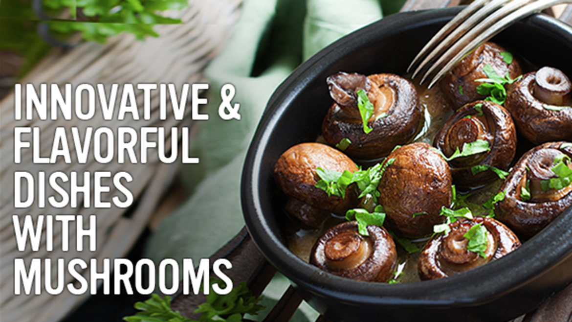 Innovative and flavorful dishes with mushrooms